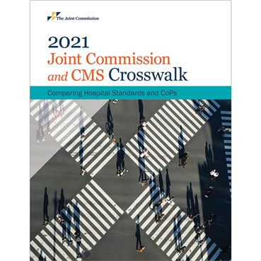 2021 Joint Commission and CMS Crosswalk: Comparing Hospital Standards and CoPs
