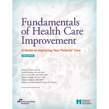 Fundamentals of Health Care Improvement: A Guide to Improving Your Patients' Care, Third Edition