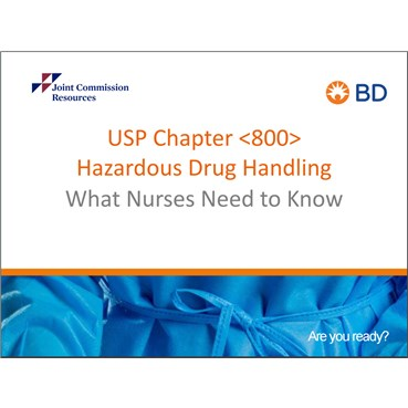 Part 2: USP 800 - Hazardous Drug Handling What Nurses Need to Know