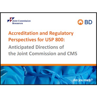 Part 3: Accreditation and Regulatory Perspectives for USP 800: Anticipated Directions of the Joint C