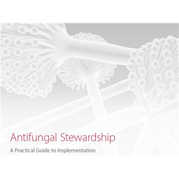 Edit Store Item: Antifungal Stewardship : A Practical Guide to Implementation