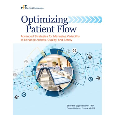Optimizing Patient Flow: Advanced Strategies for Managing Variability to Enhance Access, Quality,