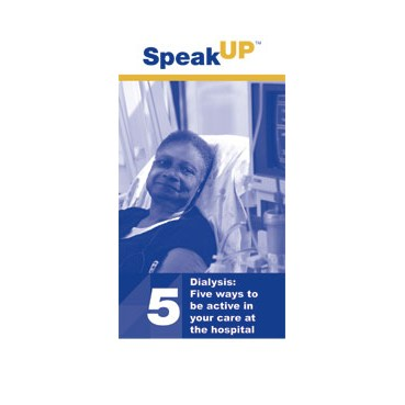 Speak Up Dialysis Five Ways to be Active in Your Care at the Hospital brochures