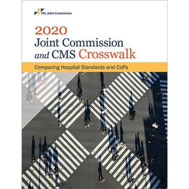 2020 Joint Commission and CMS Crosswalk: Comparing Hospital Standards and CoPs