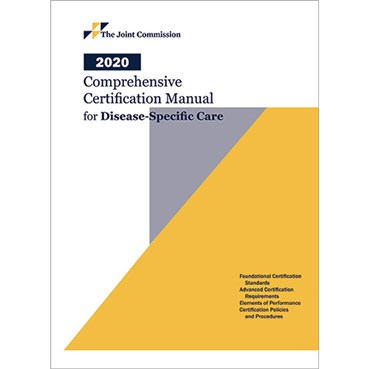 2020 Comprehensive Certification Manual for Disease Specific Care Including Advanced Programs for DS